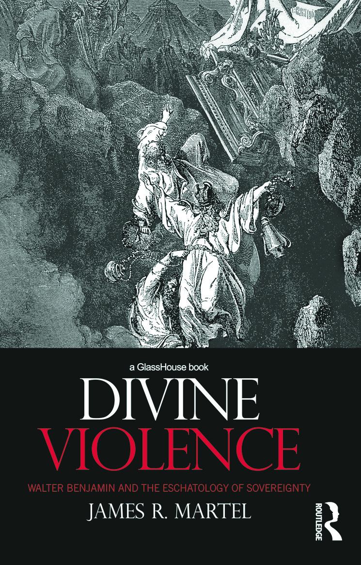 Divine Violence: Walter Benjamin and the Eschatology of Sovereignty, 1st Edition (Hardback) book cover