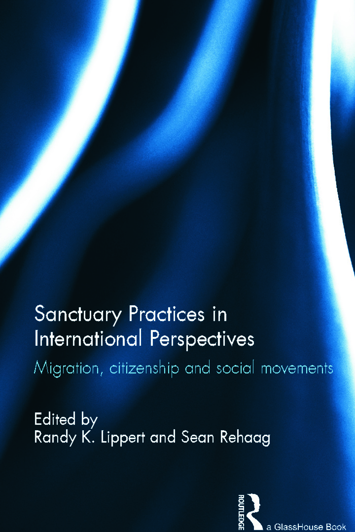 Sanctuary Practices in International Perspectives: Migration, Citizenship and Social Movements (Hardback) book cover