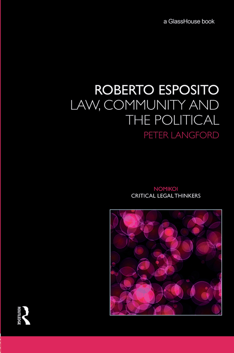 Roberto Esposito: Law, Community and the Political, 1st Edition (Hardback) book cover