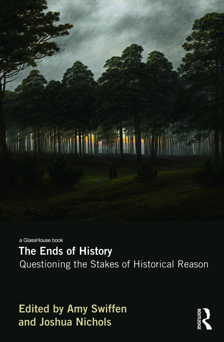 The Ends of History: Questioning the Stakes of Historical Reason (Hardback) book cover