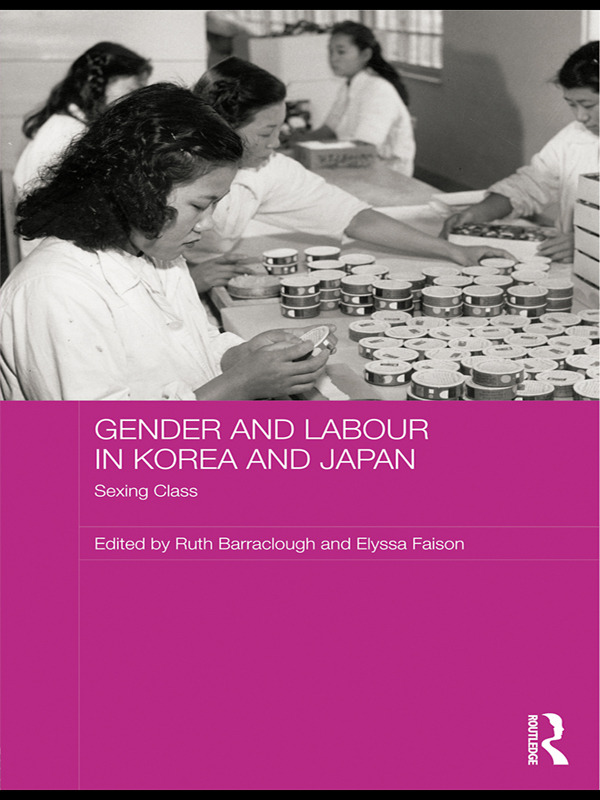 Gender and Labour in Korea and Japan: Sexing Class (Paperback) book cover