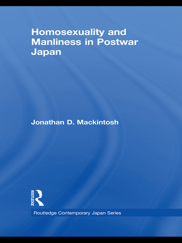 Homosexuality and Manliness in Postwar Japan (Paperback) book cover