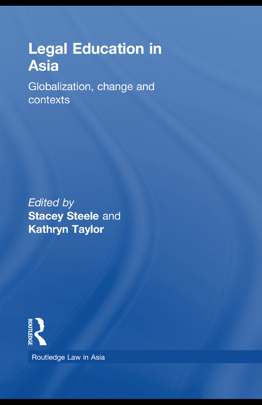 Legal Education in Asia: Globalization, Change and Contexts (Paperback) book cover