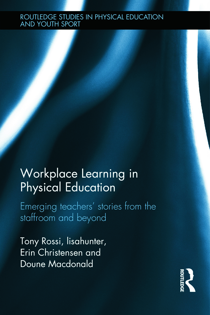 Workplace Learning in Physical Education: Emerging Teachers' Stories from the Staffroom and Beyond book cover