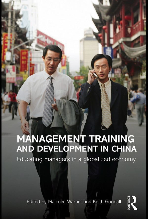 Management Training and Development in China: Educating Managers in a Globalized Economy (Paperback) book cover