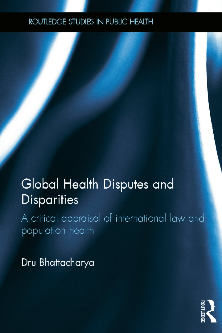 Global Health Disputes and Disparities: A Critical Appraisal of International Law and Population Health (Hardback) book cover