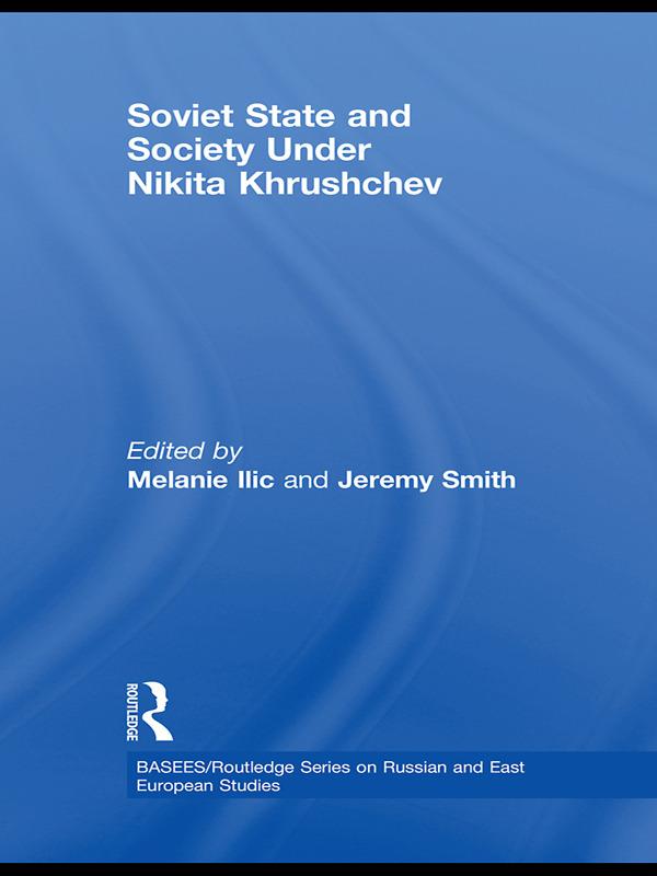 Soviet State and Society Under Nikita Khrushchev: 1st Edition (Paperback) book cover