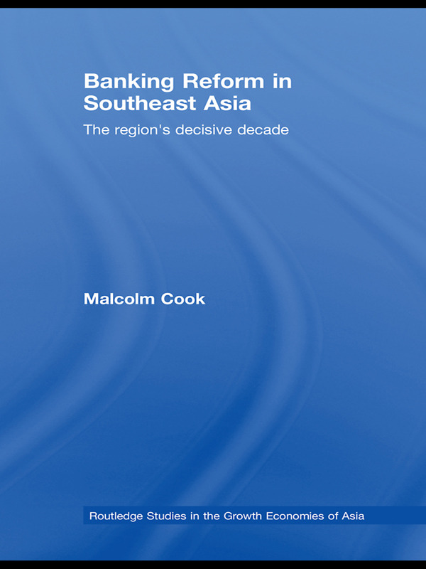 Banking Reform in Southeast Asia: The Region's Decisive Decade (Paperback) book cover