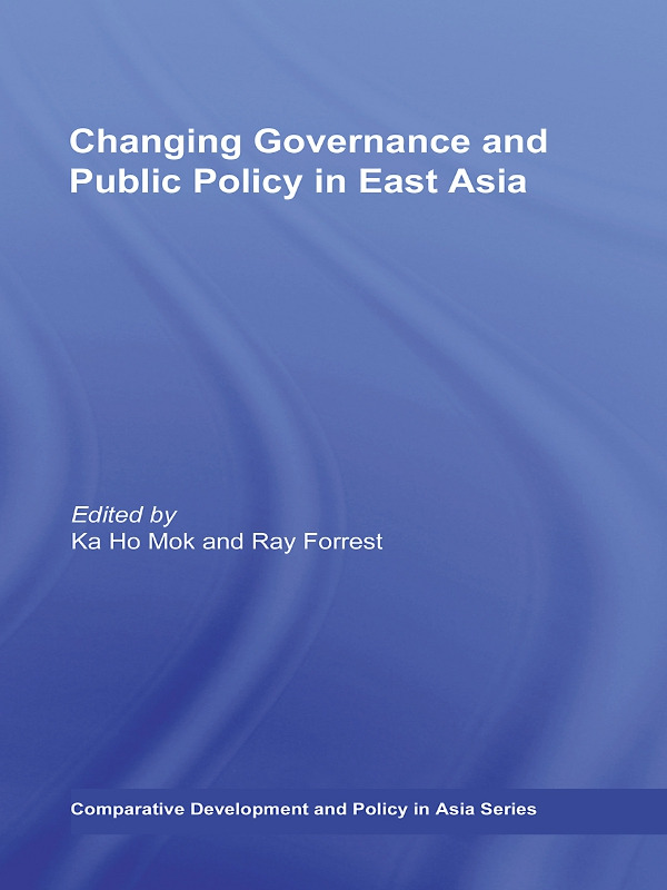 Changing Governance and Public Policy in East Asia (Paperback) book cover