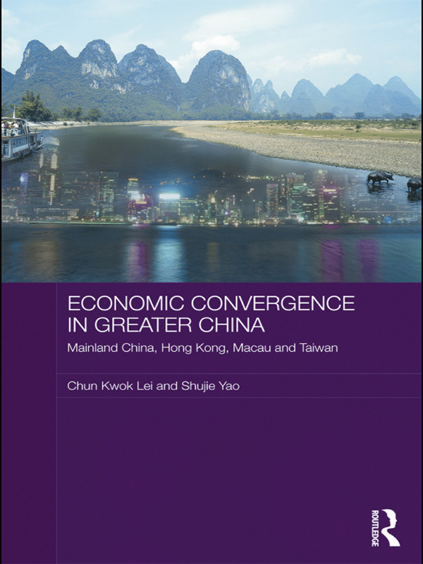 Economic Convergence in Greater China: Mainland China, Hong Kong, Macau and Taiwan (Paperback) book cover