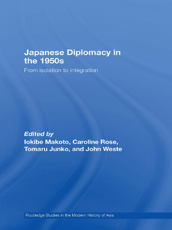 Japanese Diplomacy in the 1950s: From Isolation to Integration (Paperback) book cover