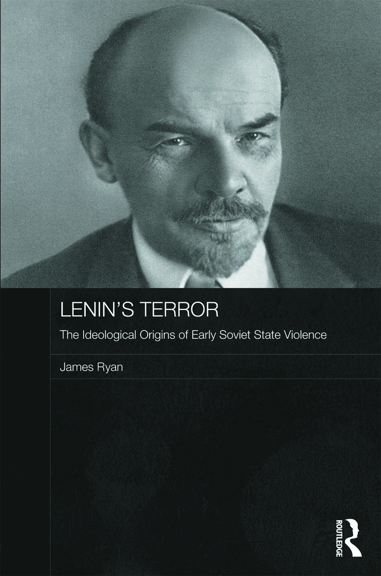 Lenin's Terror: The Ideological Origins of Early Soviet State Violence (Hardback) book cover