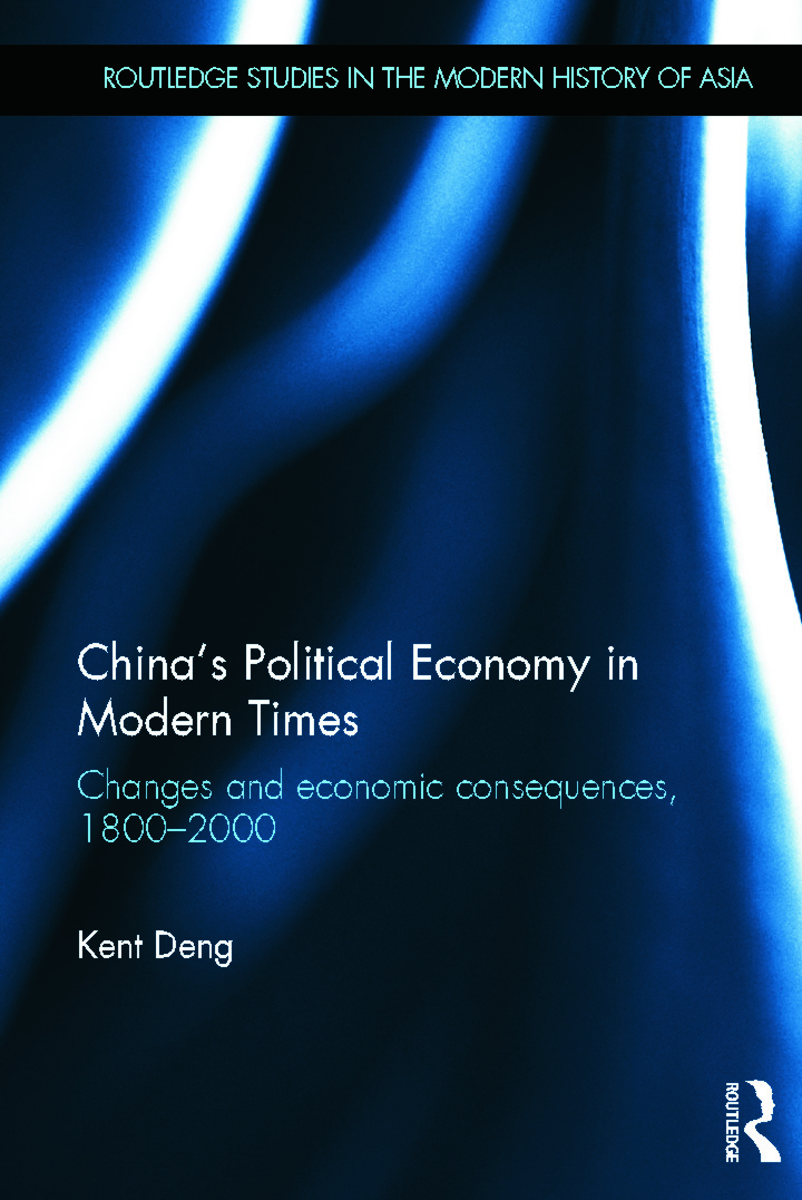 China's Political Economy in Modern Times: Changes and Economic Consequences, 1800-2000 book cover