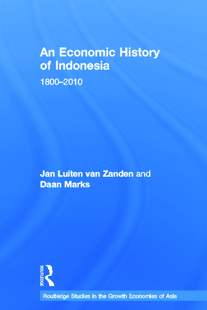 An Economic History of Indonesia: 1800-2010 (Hardback) book cover