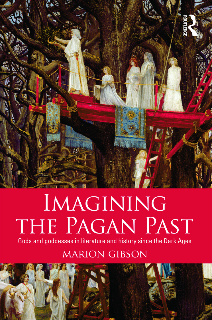 Imagining the Pagan Past: Gods and Goddesses in Literature and History since the Dark Ages (Paperback) book cover