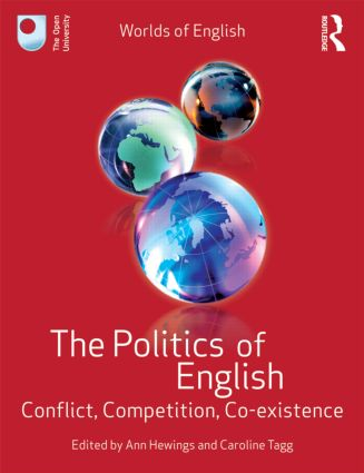The Politics of English: Conflict, Competition, Co-existence (Paperback) book cover