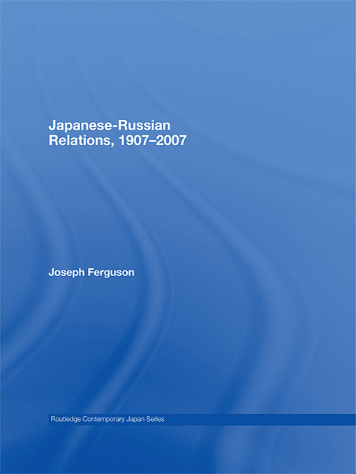Japanese-Russian Relations, 1907–2007 (Paperback) book cover