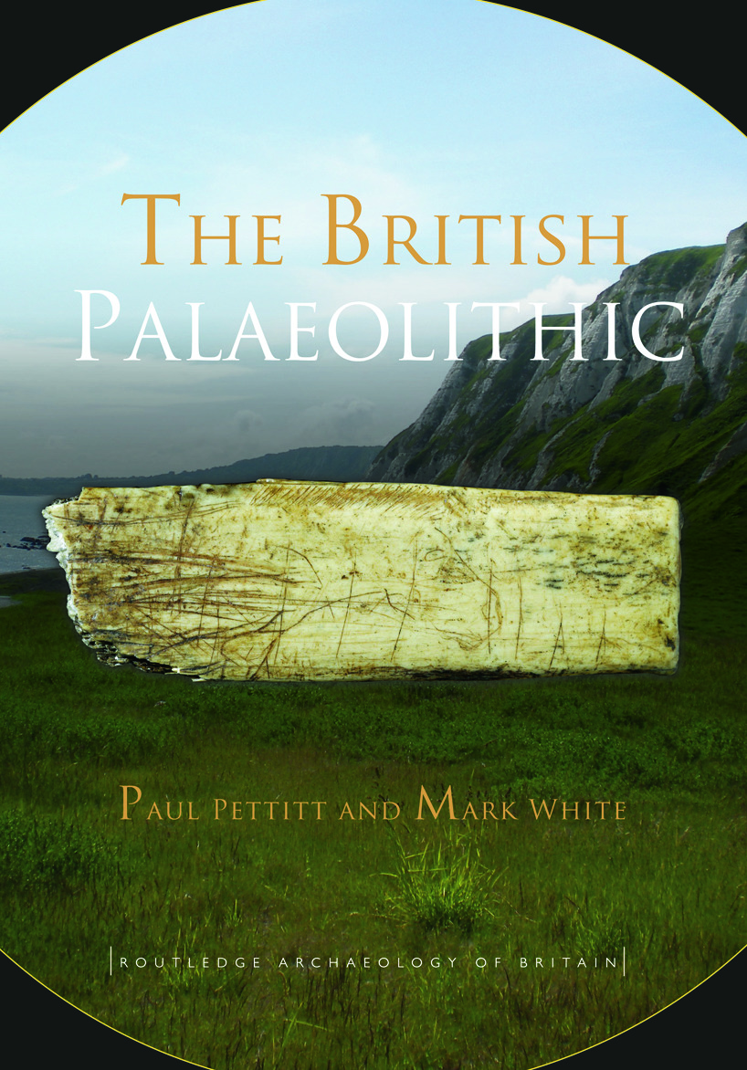 The British Palaeolithic: Human Societies at the Edge of the Pleistocene World (Paperback) book cover