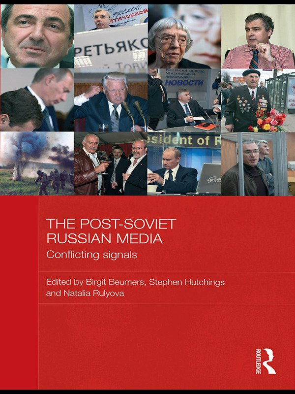 The Post-Soviet Russian Media: Conflicting Signals (Paperback) book cover
