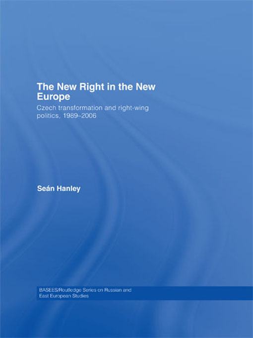 The New Right in the New Europe: Czech Transformation and Right-Wing Politics, 1989–2006, 1st Edition (Paperback) book cover
