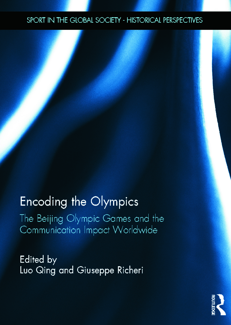 Encoding the Olympics: The Beijing Olympic Games and the Communication Impact Worldwide (Hardback) book cover