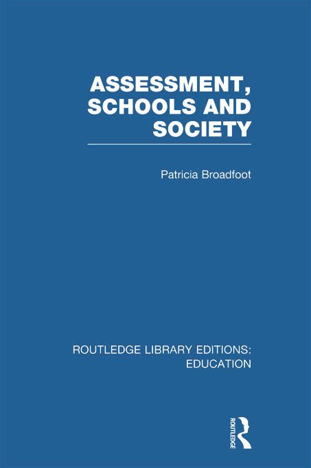 Assessment, Schools and Society (Hardback) book cover