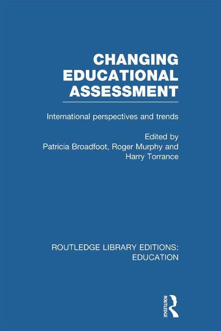 Changing Educational Assessment: International Perspectives and Trends (Hardback) book cover