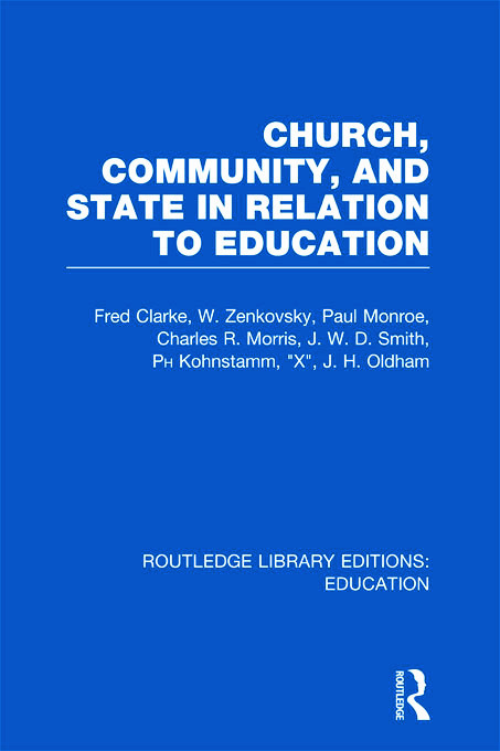 Church, Community and State in Relation to Education: Towards a Theory of School Organization book cover