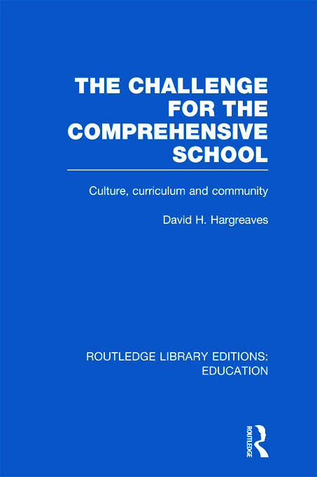 The Challenge For the Comprehensive School: Culture, Curriculum and Community (Hardback) book cover