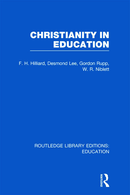 Christianity in Education: The Hibbert Lectures 1965 (Hardback) book cover