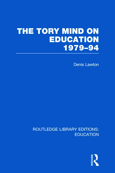 The Tory Mind on Education: 1979-1994 (Hardback) book cover