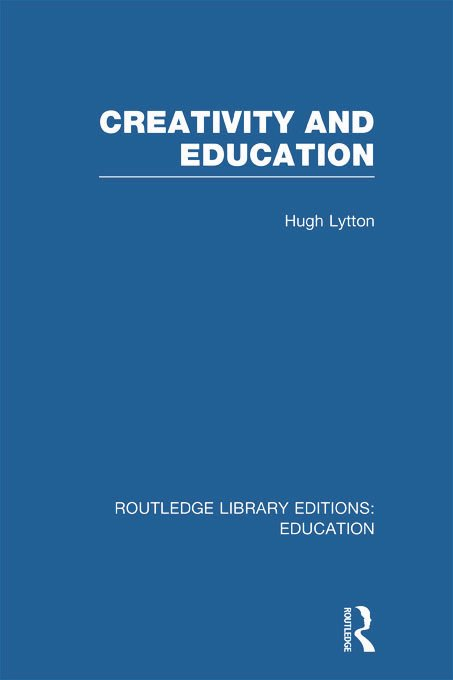 Creativity and Education (Hardback) book cover