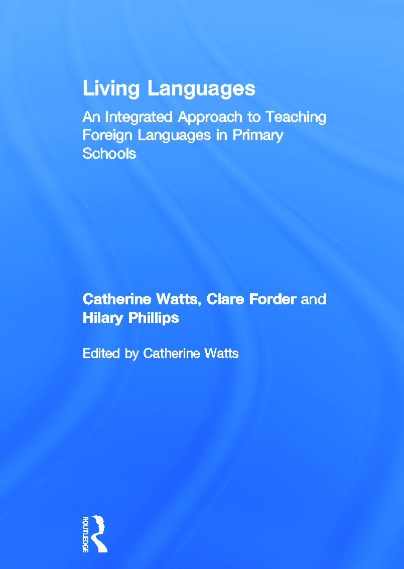Living Languages: An Integrated Approach to Teaching Foreign Languages in Primary Schools: 1st Edition (Hardback) book cover