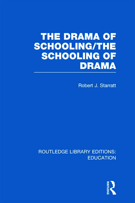 The Drama of Schooling: The Schooling of Drama (Hardback) book cover