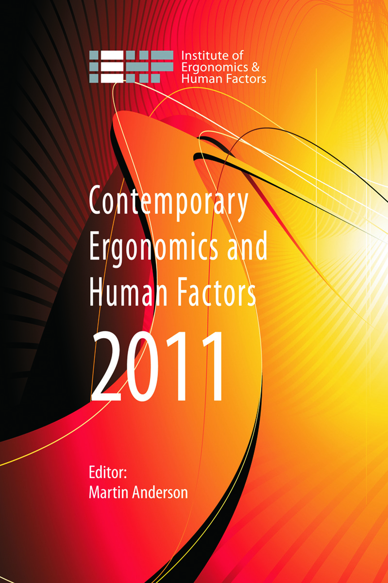 Contemporary Ergonomics and Human Factors 2011: Proceedings of the international conference on Ergonomics & Human Factors 2011, Stoke Rochford, Lincolnshire, 12-14 April 2011, 1st Edition (Paperback) book cover