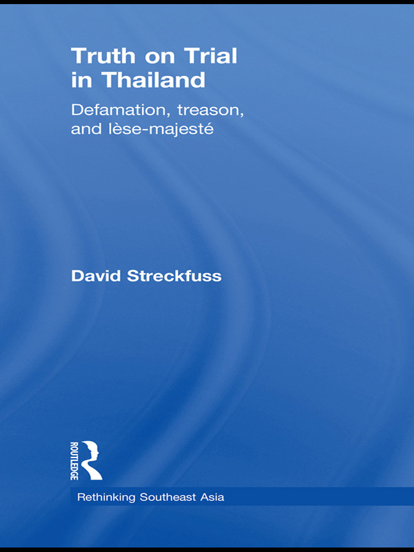 Truth on Trial in Thailand: Defamation, Treason, and Lèse-Majesté (Paperback) book cover