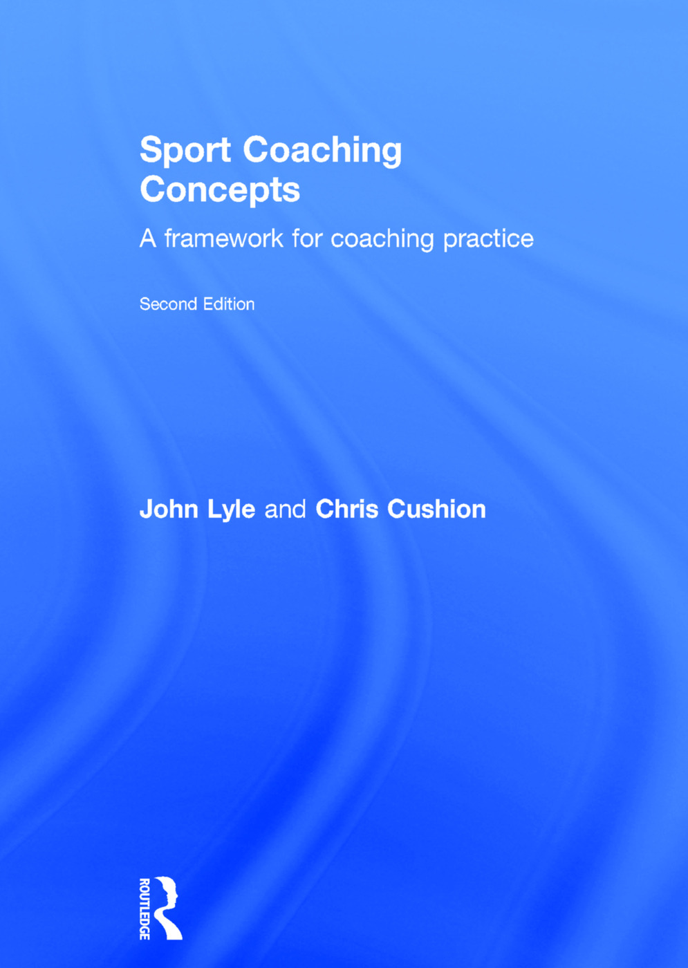 Sport Coaching Concepts: A framework for coaching practice book cover