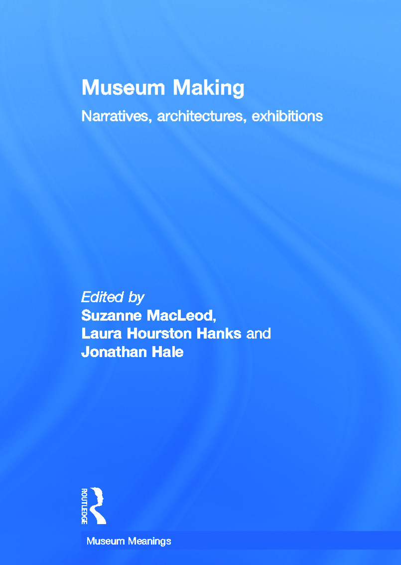 Museum Making: Narratives, Architectures, Exhibitions book cover