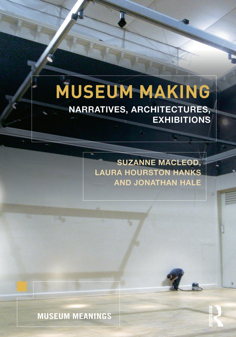 Museum Making: Narratives, Architectures, Exhibitions, 1st Edition (Paperback) book cover