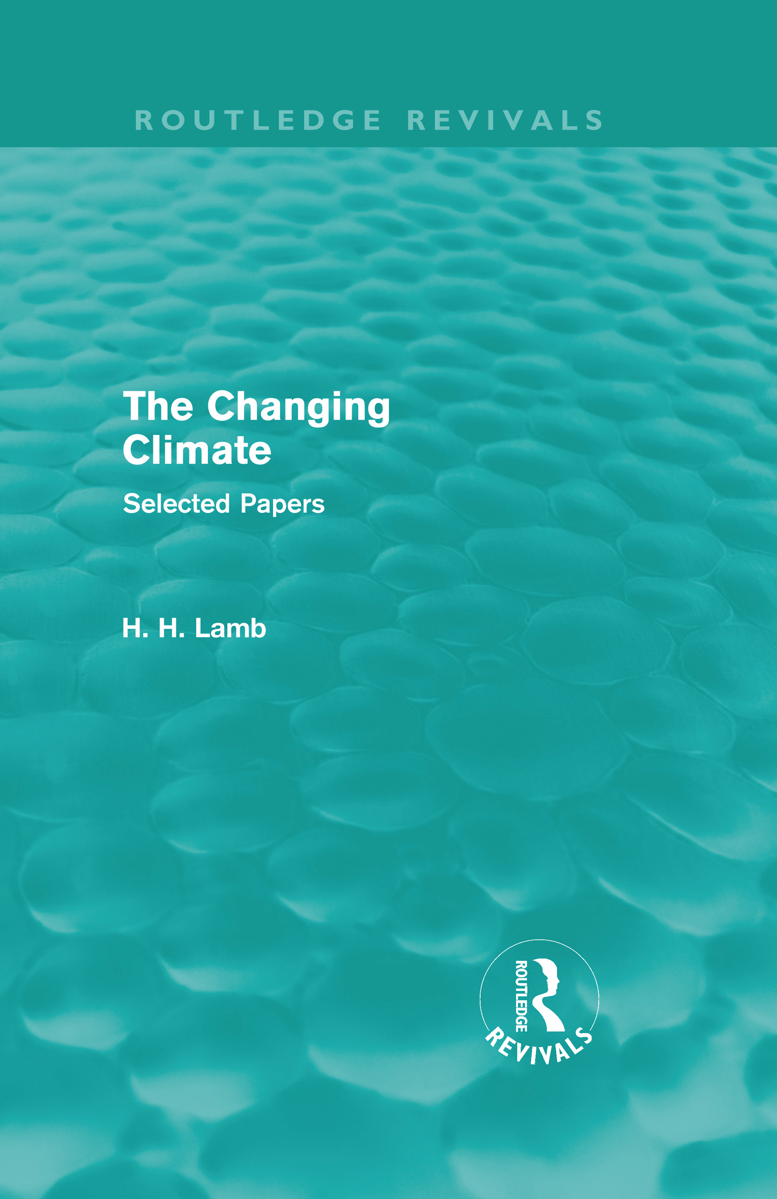 The Changing Climate (Routledge Revivals): Selected Papers book cover
