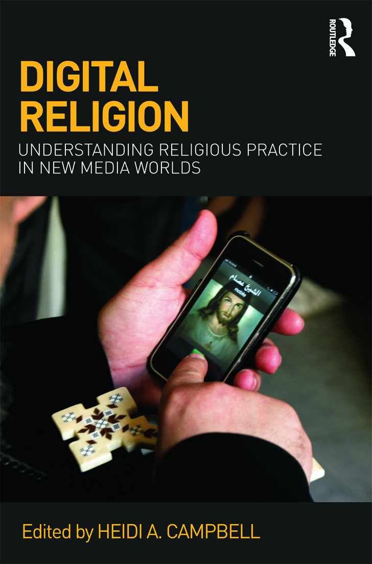 Digital Religion: Understanding Religious Practice in New Media Worlds (Paperback) book cover