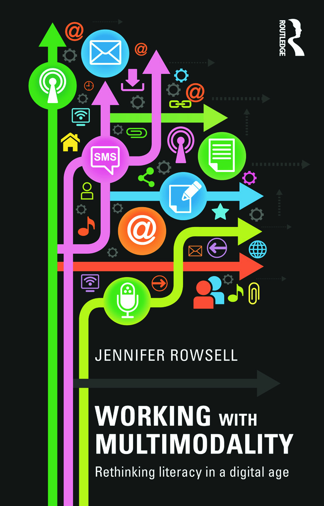 Working with Multimodality: Rethinking Literacy in a Digital Age (Paperback) book cover