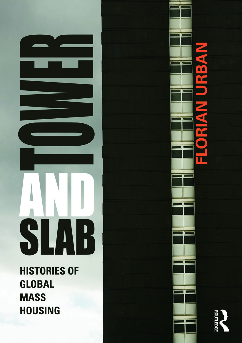 Tower and Slab: Histories of Global Mass Housing (Paperback) book cover