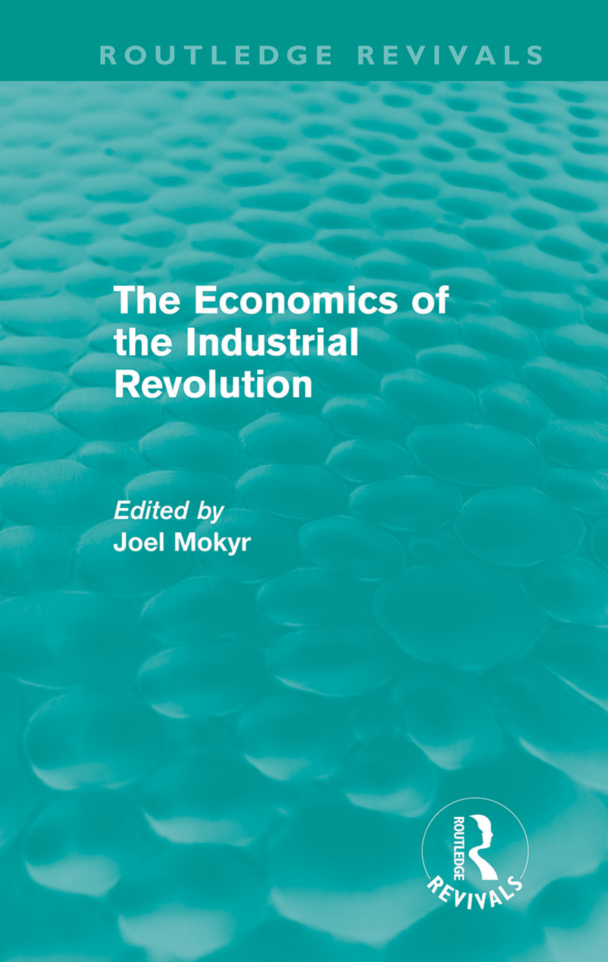 The Economics of the Industrial Revolution (Routledge Revivals) (Hardback) book cover