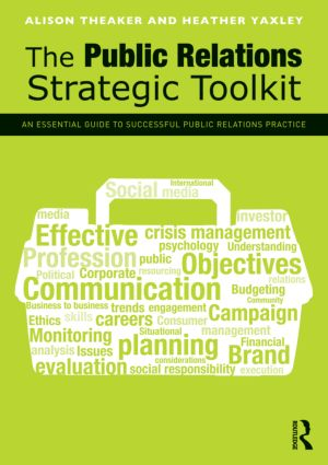 The Public Relations Strategic Toolkit: An Essential Guide to Successful Public Relations Practice (Paperback) book cover