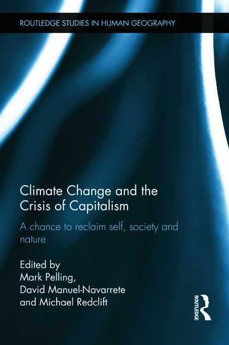 Climate Change and the Crisis of Capitalism: A Chance to Reclaim, Self, Society and Nature book cover