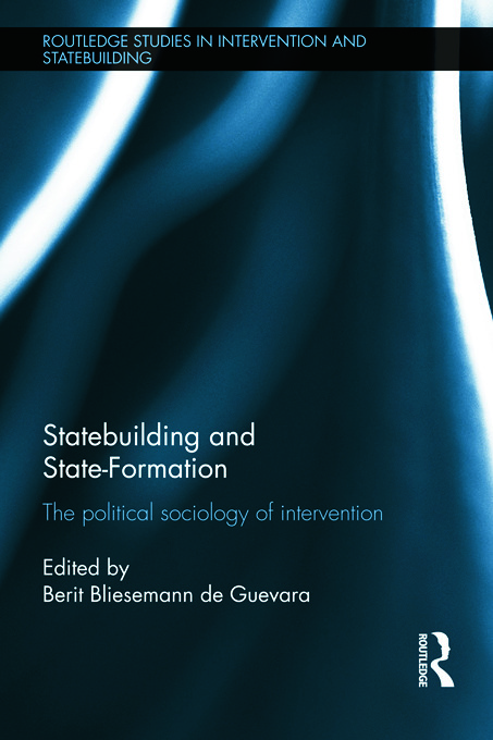 Statebuilding and State-Formation: The Political Sociology of Intervention (Hardback) book cover
