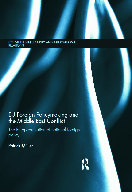 EU Foreign Policymaking and the Middle East Conflict: The Europeanization of national foreign policy (Hardback) book cover