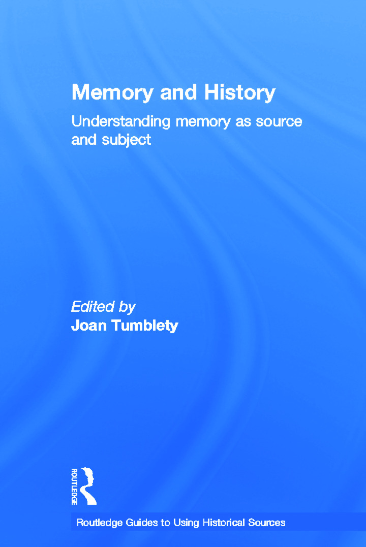 Memory and History: Understanding Memory as Source and Subject book cover