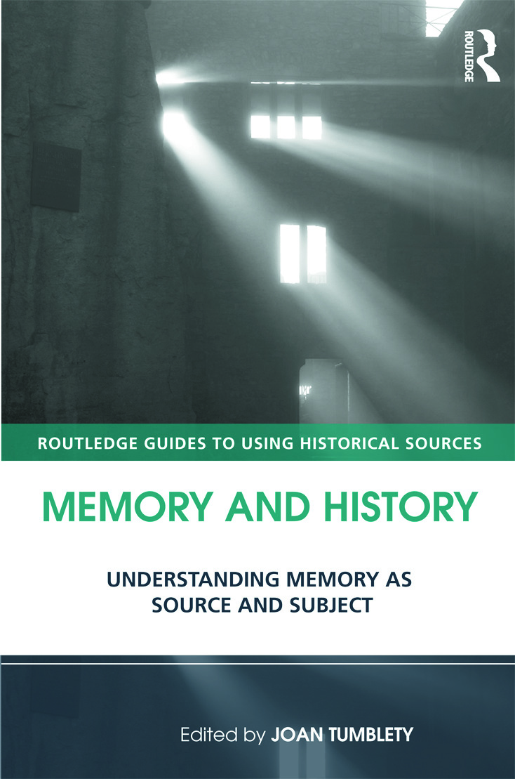 Memory and History: Understanding Memory as Source and Subject (Paperback) book cover
